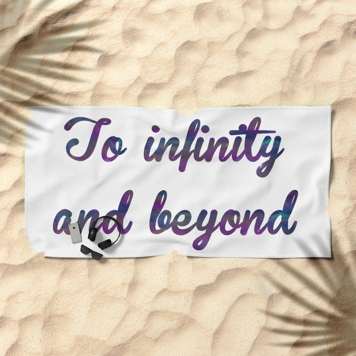 To Infinity And Beyond Quote Beach Towel By Gabrybrusa Society6