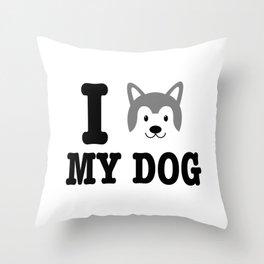 I Love My Dog Siberian Husky Lover Throw Pillow