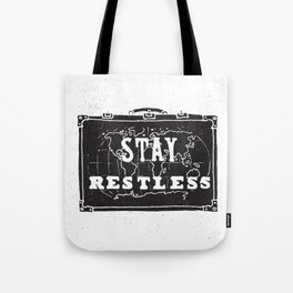 Stay Restless... Tote Bag