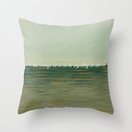 How strange it is to be anything at all Throw Pillow