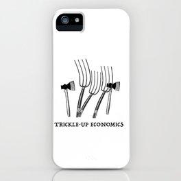 Trickle-Up Economics iPhone Case
