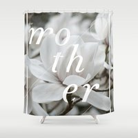 mother Shower Curtains featuring Mother by .eg.