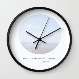 Make Each Day Your Masterpiece II Wall Clock