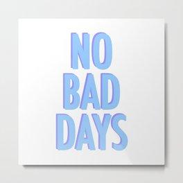 No Bad Days Pastel Blue Metal Print