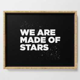 We Are Made Of Stars Serving Tray