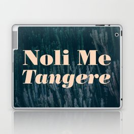 Noli Me Tangere - Touch Me Not Laptop & iPad Skin