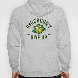 Avocadon't Give Up (Avocado Pun) Hoody