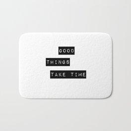Good Thing Take Time Bath Mat