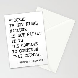 Churchill's quote, Success is not final failure Stationery Cards