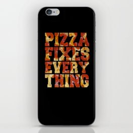 Pizza Fixes Everything -   Black Case   iPhone Skin