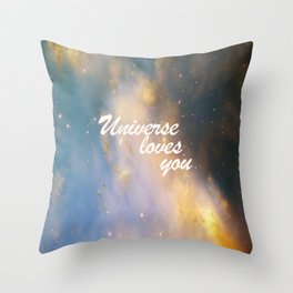 Universe Loves You Throw Pillow