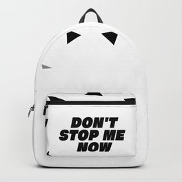 Don't stop me now - Queen lover Backpack