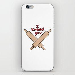 I Knead You iPhone Skin