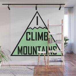 I Climb Mountains Green Wall Mural