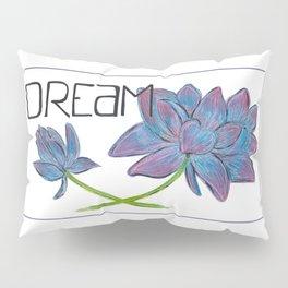 Dare to Dream Pillow Sham