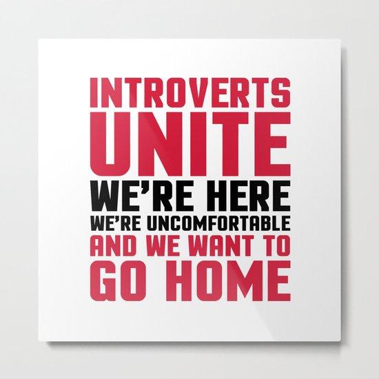 Introverts Unite Funny Quote Metal Print