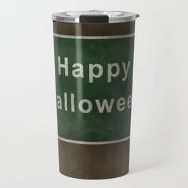 Scary Happy Halloween Roag Sign Travel Mug