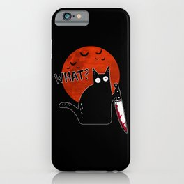WHAT BLACK CAT HOLDING KNIFE HALLOWEEN iPhone Case