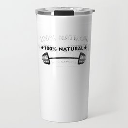 Bodybuilders Gym Barbells Training Trainers 100% Natural Weightlifters Gift Travel Mug