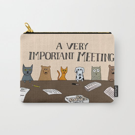 A Very Important Meeting Carry-All Pouch