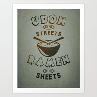 Udon in the Streets, Ramen in the Sheets. Art Print