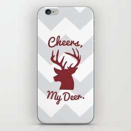 Cheers, My Deer. iPhone Skin