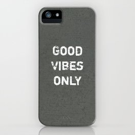 """""""Good Vibes Only""""  Typography Motivational Quote iPhone Case"""