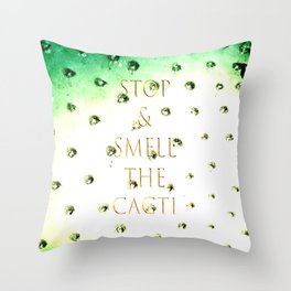 Stop And Smell The Cacti Throw Pillow