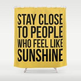 People Who Feel Like Sunshine Shower Curtain