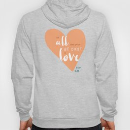 """All in Love"" Hand-Lettered Bible Verse Hoody"