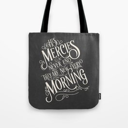 His Mercies Never End They Are New Every Morning Tote Bag