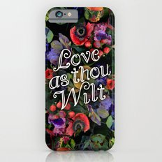 Love as thou wilt Slim Case iPhone 6s