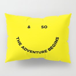 & So the Adventure Begins Pillow Sham