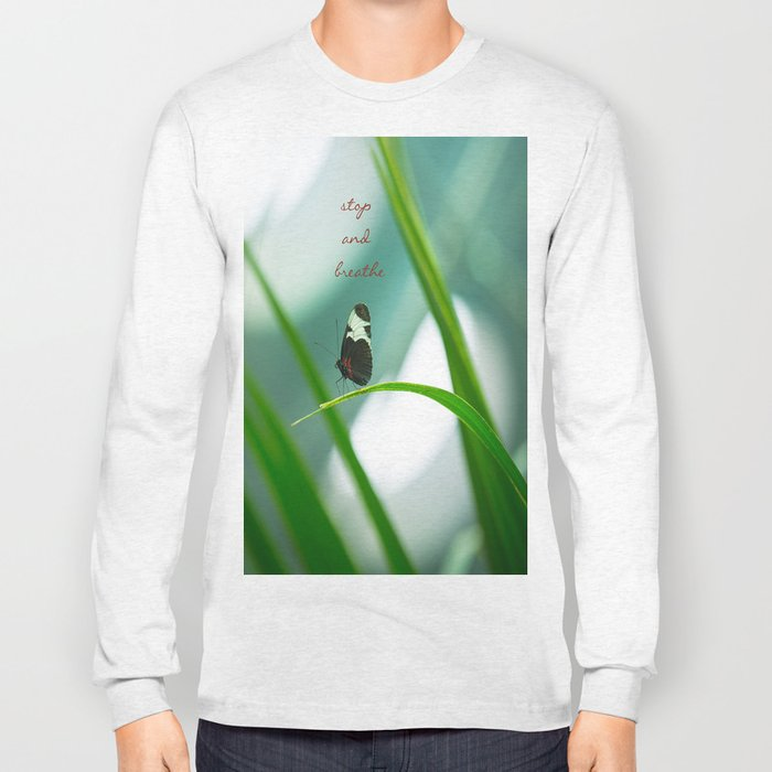 Stop and Breathe - A Reminder Long Sleeve T-shirt