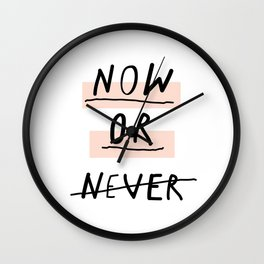 Now or Never typography poster modern minimalist design home wall art bedroom decor Wall Clock