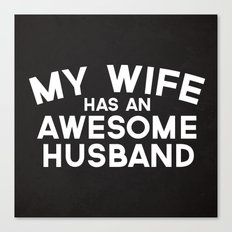 Wife Awesome Husband Quote Canvas Print