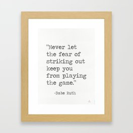 Babe Ruth quote Framed Art Print