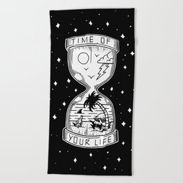 Time Of Your Life Beach Towel