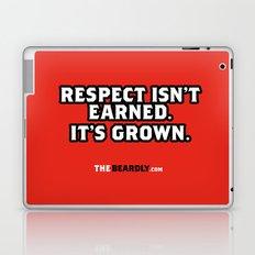 RESPECT ISN'T EARNED. IT'S GROWN. Laptop & iPad Skin