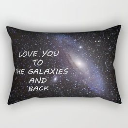 LOVE YOU TO THE GALAXIES AND BACK Rectangular Pillow