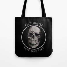 Keep Smiling when your dead II Tote Bag