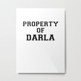Property of DARLA Metal Print