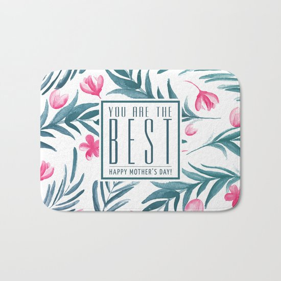 You are the best, Happy Mothers's Day! Bath Mat
