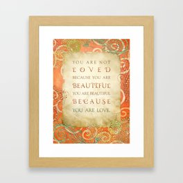 Because You Are Love Framed Art Print