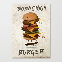 Bodacious Burger!  Canvas Print