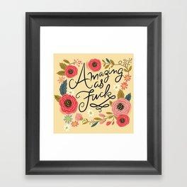 Pretty Swe*ry: Amazing as F Framed Art Print