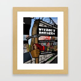 Without Borders with Titles Framed Art Print