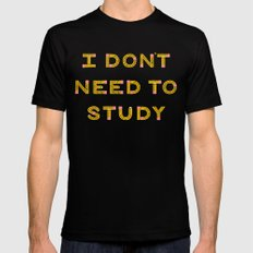 I Don't Need To Study Mens Fitted Tee Black MEDIUM