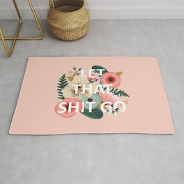 LET THAT SHIT GO - Sweary Floral (peach) Rug