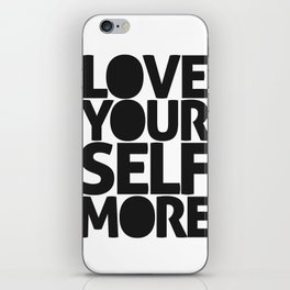LOVE YOURSELF MORE iPhone Skin